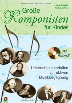 Grosse Komponisten für Kinder