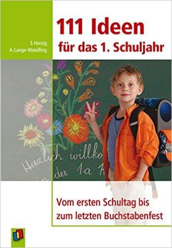 111 Ideen für das erste Schuljahr